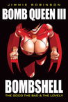Bomb Queen III: Bombshell: The Good, The Bad & The Lovely