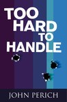 Too Hard to Handle (Mara Cunningham Series, #2)