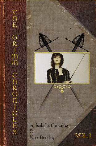 The Grimm Chronicles (Volume 1) by Ken Bronsky and Isabelle Fontaine