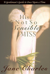 His Not So Sensible Miss (A Gentleman's Guide to Once Upon a Time #3)