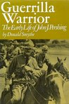 Guerrilla Warrior: The Early Life of John J. Pershing