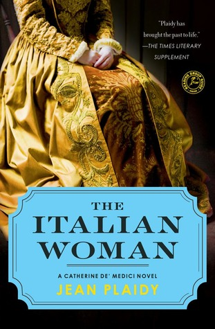 The Italian Woman: A Catherine de' Medici Novel