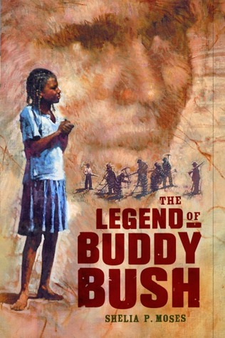 The Legend of Buddy Bush by Shelia P. Moses