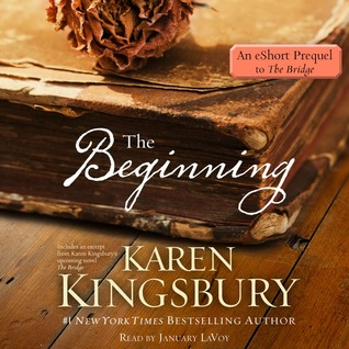 Audio Book Review: The Beginning (The Bridge #0.5) by Karen Kinsbury