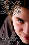 Boys Will Be Boys by Paul Alan Fahey