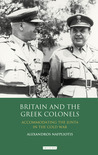 Britain and the Greek Colonels by Alexandros Nafpliotis