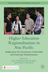 Higher Education Regionalization in Asia Pacific: Implications for Governance, Citizenship and University Transformation