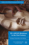 EU-ASEAN Relations in the 21st Century: Strategic Partnership in the Making