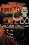 The People of Sand and Slag by Paolo Bacigalupi
