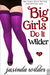 Big Girls Do It Wilder (Big...
