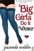 Big Girls Do It Wetter  (Big Girls Do It, #2)