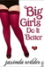 Big Girls Do It Better by Jasinda Wilder