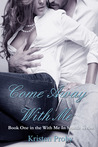 Come Away with Me (With Me in Seattle, #1) by Kristen Proby