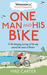 One Man and His Bike: A Life-Changing Journey All the Way Around the Coast of Britain