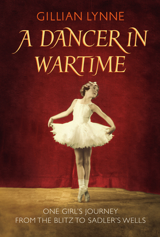 A Dancer in Wartime by Gillian Lynne
