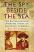 The Spy Beside the Sea: The Extraordinary Wartime Story of Dorothy O'Grady