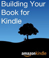 Building Your Book for Kindle by Kindle Direct Publishing