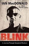 Blink: A Journey Through Gangland Mayhem