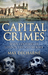 Capital Crimes: Seven Centuries of London Life and Murder