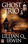 Ghost Trio by Lillian Q.  Irwin