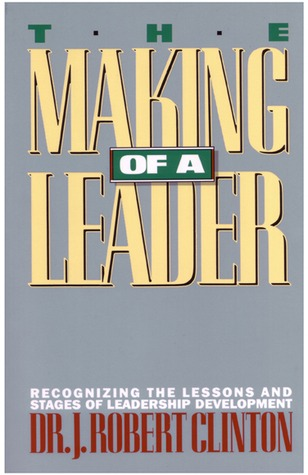 The Making of a Leader by J. Robert Clinton