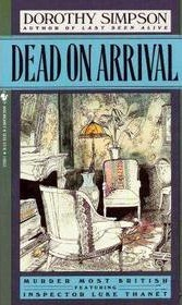 Dead on Arrival by Dorothy Simpson