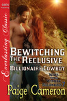 Bewitching the Reclusive Billionaire Cowboy (Wives for the Western Billionaires #7)