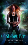 Of Shadow Born (Shadow World, #4)