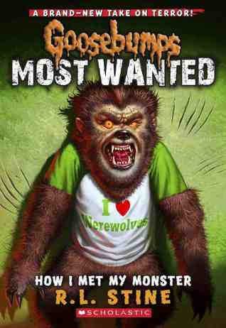 How I Met My Monster (Goosebumps Most Wanted, #3)