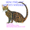 How The Cat Got Its Whiskers