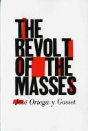 The Revolt of the Masses by José Ortega y Gasset