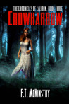 Crowharrow (The Chronicles of Ealiron, #3)