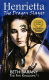 Henrietta the Dragon Slayer (The Five Kingdoms, #1)