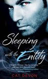 Sleeping with the Entity by Cat Devon