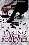 Taking Back Forever by Karen Amanda Hooper