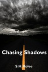 Chasing Shadows by S.H. Kolee