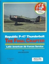 Republic P-47 Thunderbolt: The Final Chapter, Latin American Air Forces Service