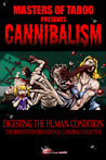Cannibalism: Digesting the Human Condition