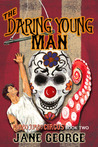The Daring Young Man (Mumbo Jumbo Circus #2)