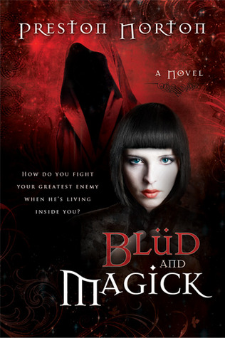 Blud and Magick by Preston Norton