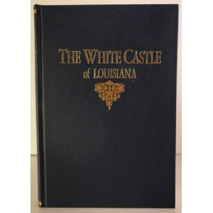 The White Castle of Louisiana by M.R. Ailenroc