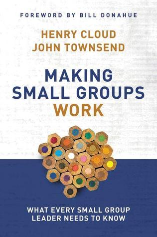 Free download online Making Small Groups Work: What Every Small Group Leader Needs to Know PDF