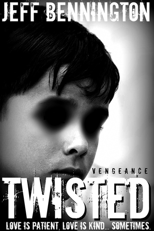 Twisted Vengeance by Jeff Bennington