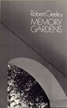 Memory Gardens by Robert Creeley