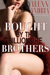 Download for free Bought By The Billionaire Brothers (Buchanan Brothers #1) by Alexx Andria PDF
