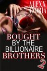 Bought By The Billionaire Brothers (Buchanan Brothers, #2)