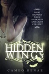 Hidden Wings (Hidden Wings, #1) by Cameo Renae