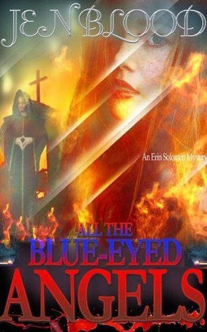 All the Blue-Eyed Angels by Jen Blood