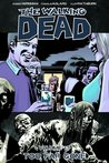 The Walking Dead: Too Far Gone (The Walking Dead, #13)