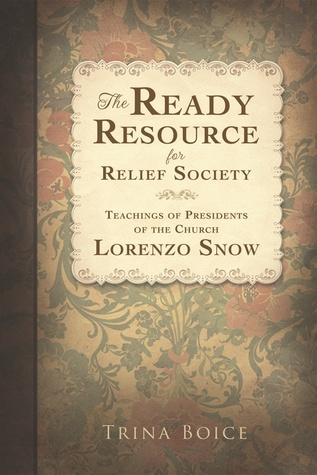 The Ready Resource for Relief Society by Trina Boice